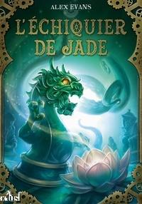 Alex Evans - L'échiquier de jade.