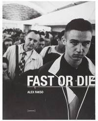 Alex Fakso - Fast or die.