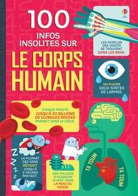 Alex Frith et Minna Lacey - 100 infos insolites sur le corps humain.