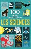 Alex Frith et Minna Lacey - 100 infos insolites sur les sciences.
