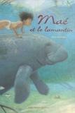 Alex Godard - Maé et le lamantin.