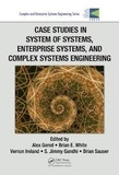 Alex Gorod et Brian E. White - Case Studies in System of Systems, Enterprise Systems, and Complex Systems Engineering.