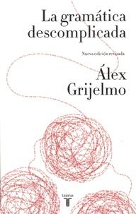 Alex Grijelmo - La gramatica descomplicada.