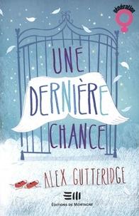Alex Gutteridge - Une dernière chance.