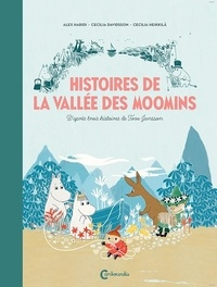 Alex Haridi et Cecilia Davidsson - Histoires de la vallée des Moomins.