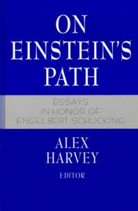 ON EINSTEIN'S PATH.- Essays in honor of Engelbert Schucking - Alex Harvey | Showmesound.org