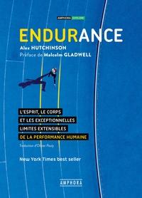 Endurance- L'esprit, le corps et les curieuses limites élastiques de la performance humaine - Alex Hutchinson pdf epub
