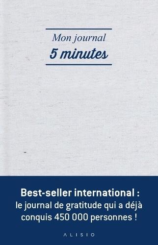 Mon journal 5 minutes. La façon la plus simple et efficace d'être heureux chaque jour