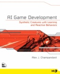 Alex-J Champandard - AI Game development - Synthetic creatures with learning and reactive behaviors.