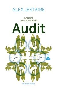 Alex Jestaire - Contes du Soleil Noir  : Audit.