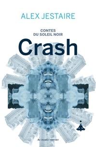 Alex Jestaire - Contes du Soleil Noir Tome 1 : Crash.