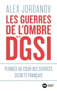 Téléchargement gratuit pdf ebook Les guerres de l'ombre de la DGSI  - Plongée au coeur des services secrets français PDF ePub