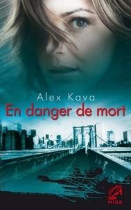 Alex Kava - En danger de mort - Une enquête de Maggie O'Dell.