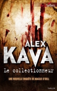 Alex Kava - Le collectionneur - Une enquête de Maggie O'Dell.