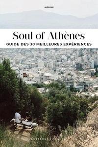 Alex King - Soul of Athènes - Guide des 30 meilleures expériences.