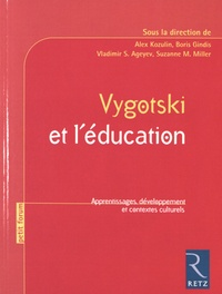 Alex Kozulin et Boris Gindis - Vygotski et l'éducation - Apprentissages, développement et contextes culturels.