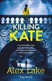 Alex Lake - Killing Kate.