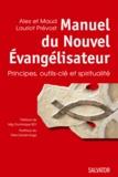 Alex Lauriot Prévost et Maud Lauriot Prévost - Manuel du Nouvel Evangélisateur - Principes, outils-clé et spiritualité.