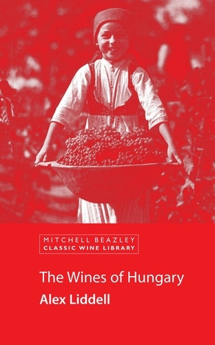 Alex Liddell - The Wines of Hungary.