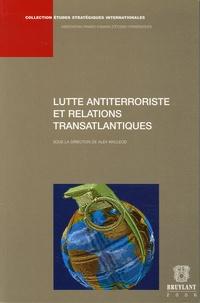 Alex MacLeod et Frédéric Ramel - Lutte antiterroriste et relations transatlantiques.