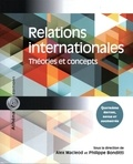 Alex MacLeod et Philippe Bonditti - Relations internationales - Théories et concepts.