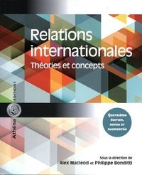 Alex MacLeod et Philippe Bonditti - Relations internationales - Théories et concepts.
