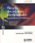 Alex MacLeod et Dan O'Meara - Théories des relations internationales - Contestations et résistances.