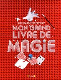 Alex Magdivers - Mon grand livre de magie.