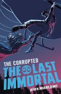 Alex Marlowe - The Corrupted - Book 3.