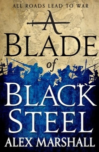Alex Marshall - A Blade of Black Steel - Book Two of the Crimson Empire.