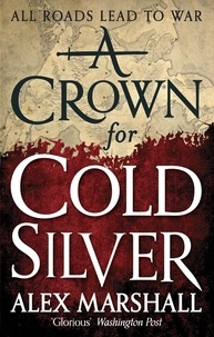 Alex Marshall - A Crown for Cold Silver - Book One of the Crimson Empire.