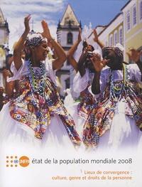 Alex Marshall - Etat de la population mondiale 2008 - Lieux de convergence : culture, genre et droits dela personne.