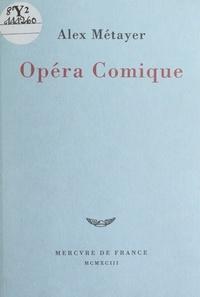 Alex Métayer - Opéra comique.