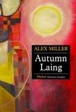 Alex Miller - Autumn Laing.