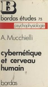 Alex Mucchielli et Jean-Louis Boursin - Cybernétique et cerveau humain.