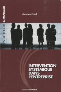 Alex Mucchielli - Intervention systémique dans l'entreprise.