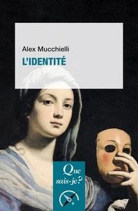 Alex Mucchielli - L'Identité.