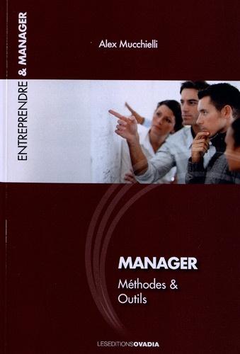 Alex Mucchielli - Manager : méthodes & outils - Résoudre les conflits dans les équipes.