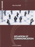 Alex Mucchielli - Situation et communication.