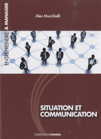 Alex Mucchielli - Situation et communication.