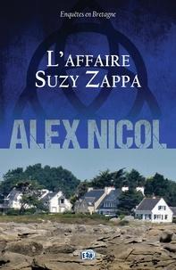 Alex Nicol - L'Affaire Suzy Zappa - Enquêtes en Bretagne.