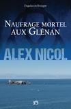 Alex Nicol - Naufrage mortel aux Glénan - Enquêtes en Bretagne.