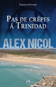 Alex Nicol - Pas de crêpes à Trinidad.