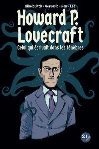 Howard P. Lovecraft. Celui qui écrivait dans les ténèbres
