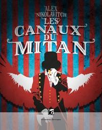 Alex Nikolavitch - Les Canaux du Mitan.