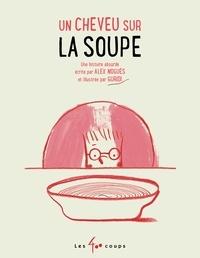 Alex Nogués et Jude Des Chênes - Un cheveu sur la soupe.