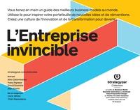 Alex Osterwalder et Yves Pigneur - L'Entreprise invincible - Réinventez votre business model.