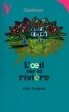 Alex Pargam - L'Oeil sur la Rivière.