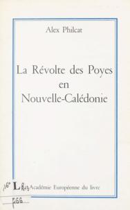 Alex Philcat - La révolte des Poyes en Nouvelle-Calédonie.