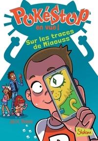 Alex Polan et Paola Appelius - Pokéstop en vue, tome 2 : Sur les traces de Miaouss.